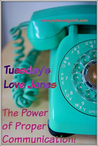 Tuesday's Love Jones – The Power of Communication!